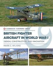 British Fighter Aircraft in Wwi: Design, Construction and Innovation