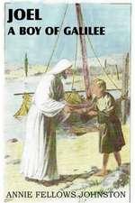 Joel a Boy of Galilee