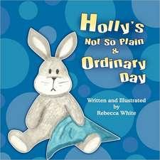 Holly's Not So Plain & Ordinary Day