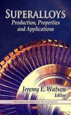 Superalloys: Production, Properties & Applications
