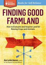 Finding Good Farmland:  How to Evaluate and Acquire Land for Raising Crops and Animals