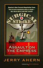 Assault on the Empress:  Surgical Strike