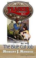 The Blue Cut Job:  Tracker