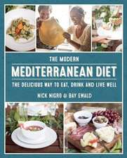 Living the Mediterranean Diet: Proven Principles and Modern Recipes for Staying Healthy