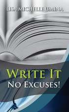 Write It No Excuses!