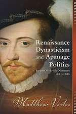 Renaissance Dynasticism & Apanage Politics