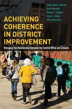 Achieving Coherence in District Improvement:  Managing the Relationship Between the Central Office and Schools