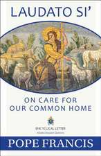 Laudato Si:  On Care for Our Common Home