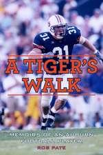 A Tiger's Walk: Memoirs of an Auburn Football Player
