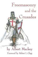 Freemasonry and the Crusades:  Robert I. Clegg