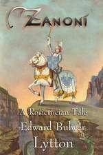 Zanoni - A Rosicrucian Tale:  Robert I. Clegg