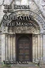 The Ritual of the Operative Free Masons:  Vol. I of the Clandestine Exploits of a Werewolf