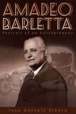 Amadeo Barletta:  Portrait of an Entrepreneur