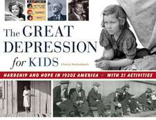 The Great Depression for Kids: Hardship and Hope in 1930s America, with 21 Activities
