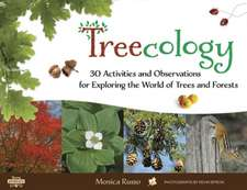 Treecology: 30 Activities & Observations for Exploring the World of Trees & Forests