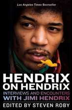 Hendrix on Hendrix: Interviews & Encounters with Jimi Hendrix