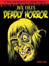 Jack Cole's Deadly Horror, Volume 4:  The Chilling Archives of Horror Comics!