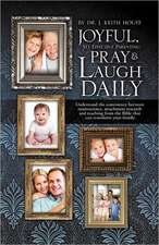 Joyful, Yet Effective Parenting:  Pray and Laugh Daily