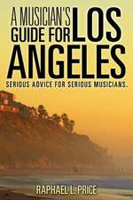 A Musician's Guide for Los Angeles:  Pray and Laugh Daily
