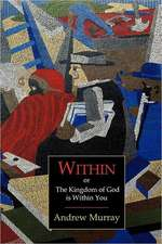 Within; Or, the Kingdom of God Is Within You
