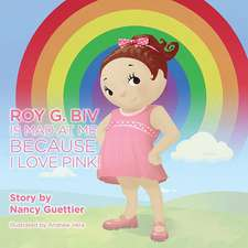 Roy G. Biv Is Mad at Me Because I Love Pink