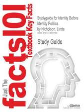 Studyguide for Identity Before Identity Politics by Nicholson, Linda, ISBN 9780521862134