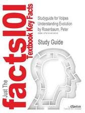 Studyguide for Volpes Understanding Evolution by Rosenbaum, Peter, ISBN 9780073383231