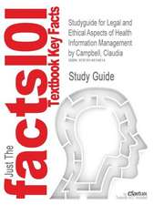 Studyguide for Legal and Ethical Aspects of Health Information Management by Campbell, Claudia, ISBN 9781111320614