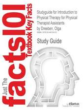 Studyguide for Introduction to Physical Therapy for Physical Therapist Assistants by Dreeben, Olga, ISBN 9780763730451