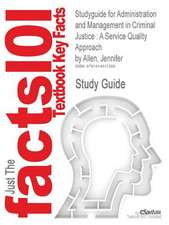 Studyguide for Administration and Management in Criminal Justice
