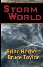 Stormworld:  The Jesus Incident, the Lazarus Effect, the Ascension Factor