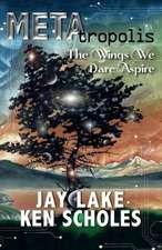 Metatropolis:  The Wings We Dare Aspire