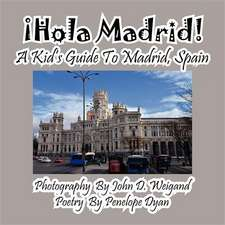 Hola Madrid! a Kid's Guide to Madrid, Spain:  A Re-Telling of the Picture of Dorian Gray