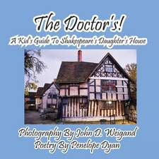 The Doctor's! a Kid's Guide to Shakespeare's Daughter's House:  A Re-Telling of the Picture of Dorian Gray