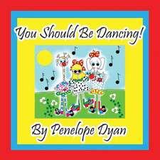 You Should Be Dancing!