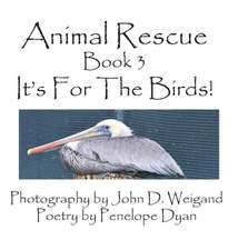 Animal Rescue, Book 3, It's for the Birds!