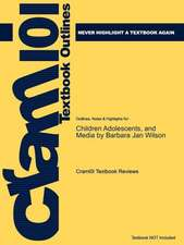 Studyguide for Children Adolescents, and Media by Wilson, Barbara Jan, ISBN 9781412944670