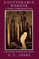 Unutterable Horror:  A History of Supernatural Fiction, Volume 2