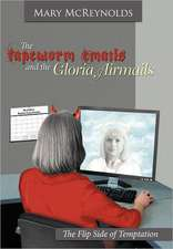 The Tapeworm Emails and the Gloria Airmails: The Flip Side of Temptation