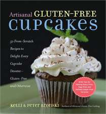 Artisanal Gluten-Free Cupcakes:  50 From-Scratch Recipes to Delight Every Cupcake Devotee Gluten-Free and Otherwise