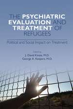 Psychiatric Evaluation and Treatment of Refugees