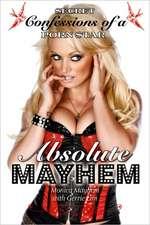 Absolute Mayhem:  Secret Confessions of a Porn Star