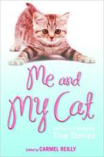 Me and My Cat:  Amazing and Endearing True Stories