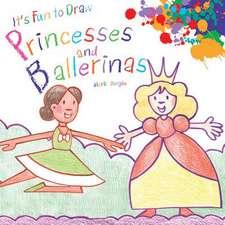 It's Fun to Draw Princesses and Ballerinas
