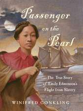 Passenger on the Pearl:  The True Story of Emily Edmonson S Flight from Slavery