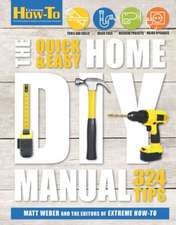 The Quick & Easy Home DIY Manual:  321 Tips