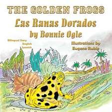 The Golden Frogs / Las Ranas Doradas