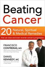 Beating Cancer:  20 Natural, Spiritual, & Medical Remedies That Can Slow--And Even Reverse--Cancer's Progression