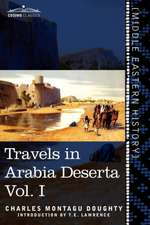 Travels in Arabia Deserta, Vol. I (in Two Volumes):  Easy Lessons in Egyptian Hieroglyphics with Sign List