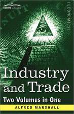 Industry and Trade (Two Volumes in One)